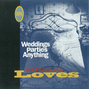 Difficult Loves/Weddings Parties Anything