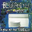 Higher Up The Firetrails/Bluebottle Kiss