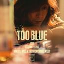 TOO BLUE/浅井健一