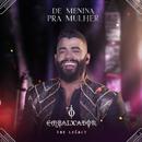 De Menina pra Mulher (Ao Vivo)/Gusttavo Lima