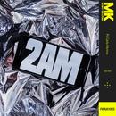 2AM (Remixes)( feat.Carla Monroe)/MK