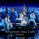 Whenever You Call/嵐