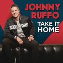 Take It Home/Johnny Ruffo