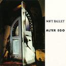ALTER EGO/SOFT BALLET