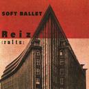Reiz [raIts] -Live at NHK Hall-/SOFT BALLET