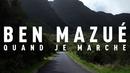Quand je marche (Clip officiel)/Ben Mazué