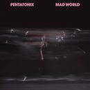 Mad World/Pentatonix