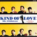 Kind of Love/Mr.Children