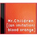 [(an imitation) blood orange]/Mr.Children