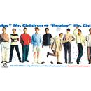 Replay/Mr.Children
