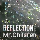REFLECTION{Drip}/Mr.Children