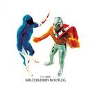 マシンガンをぶっ放せ -Mr.Children Bootleg-/Mr.Children