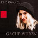 Gache Wurzn/Georg Ringsgwandl