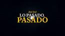 Lo Pasado, Pasado (Revisitado [Lyric Video])/José José