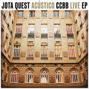 Jota Quest Acústico CCBB LIVE EP/Jota Quest