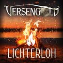 Lichterloh/Versengold