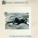 Up From Down Under/Tommy Emmanuel