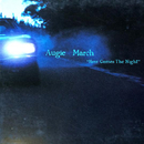 Here Comes The Night/Augie March