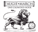 One Crowded Hour/Augie March