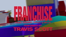 FRANCHISE (Official Visualizer)( feat.Young Thug & M.I.A.)/Travis Scott