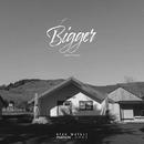 Bigger (Duet Version)/Stan Walker & Parson James