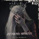 ¿Cuánto Más Soportás?( feat.La Maurette)/Zero Kill