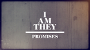 Promises (Official Lyric Video)/I AM THEY