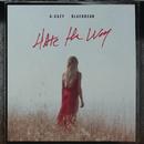 Hate The Way( feat.blackbear)/G-Eazy