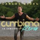 Cumbiana (La Canción + Remix)/Carlos Vives