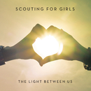 The Light Between Us (Expanded Edition)/Scouting For Girls