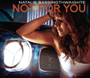 Not For You/Natalie Bassingthwaighte