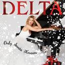 Only Santa Knows/Delta Goodrem