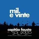 Mil e Vinte/Capitão Fausto