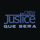Que Sera/Justice Crew