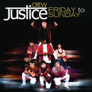 Friday To Sunday/Justice Crew