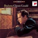 Brahms: Intermezzi & Klavierstücke/Glenn Gould