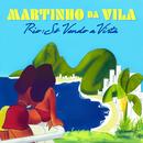 Rio: Só Vendo A Vista/Martinho Da Vila