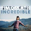 Incredible/Timomatic