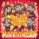 All You Need/MAN WITH A MISSION