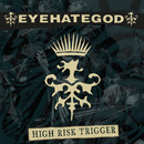 High Risk Trigger/Eyehategod