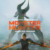Monster Hunter (Original Motion Picture Soundtrack)/Paul Haslinger