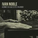 Adonde Sea Que Estés Viajando/Ivan Noble