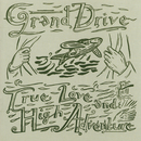 True Love And High Adventure/Grand Drive