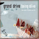 Being Alive - Loose Wheels And Latch Keys/Grand Drive