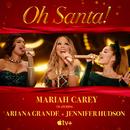 Oh Santa!( feat.Ariana Grande & Jennifer Hudson)/Mariah Carey