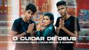 O Cuidar de Deus (Videoclipe Oficial)( feat.Lucas Roque e Gabriel)/Damares
