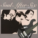 Ultimate Collection/Soul After Six