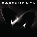 Magnetic Man/Magnetic Man