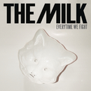 Every Time We Fight/The Milk