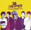 Education Part 2/The Metros
